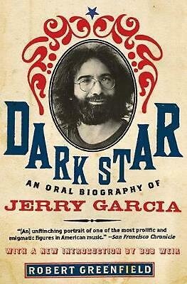Dark Star: An Oral Biography of Jerry Garcia by Robert Greenfield (English) Pape