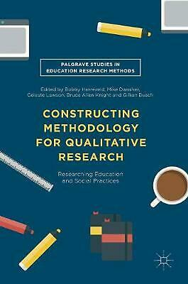 Constructing Methodology for Qualitative Research: Researching Education and Soc