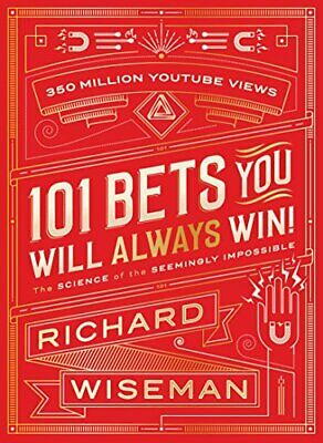 101 Bets You Will Always Win: The Science of the Seemingl... by Wiseman, Richard
