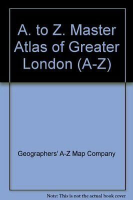 A. to Z. Master Atlas of Greater London (A-... by Geographers' A-Z Map Paperback