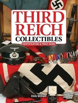 Third Reich Collectibles: Identification and Price Guide by Chris William Paperb