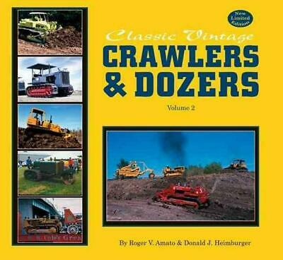 Classic Vintage Crawlers & Dozers by Roger V. Amato Paperback Book