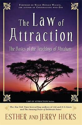 The Law of Attraction: The Basics of the Teachings of Abraham by Esther Hicks (E