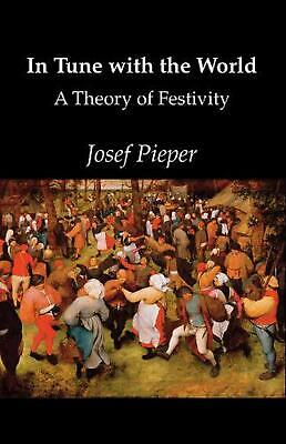In Tune with the World by Josef Pieper (English) Paperback Book Free Shipping!