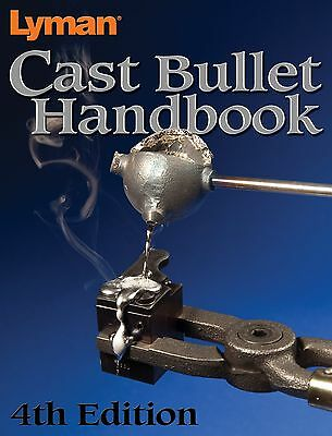 Lyman Cast Bullet Handbook 4Th Edition New