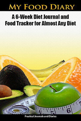 NEW Food Diary 6-Week Diet Journal & Tracker for Almost Any Diet Weight Loss