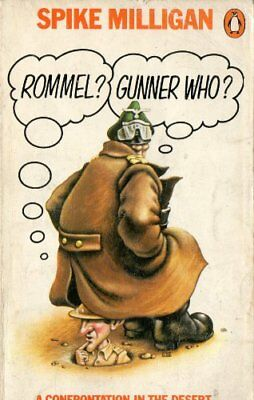 Rommel? Gunner Who? : A Confrontation in the Des... by Milligan, Spike Paperback