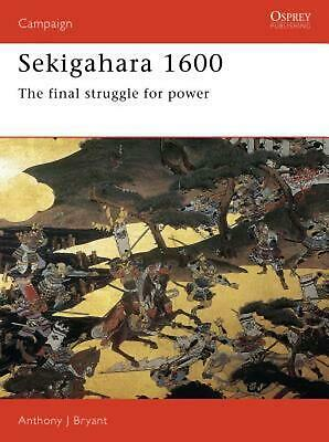 Sekigahara 1600: The Final Struggle for Power by Anthony J. Bryant (English) Pap