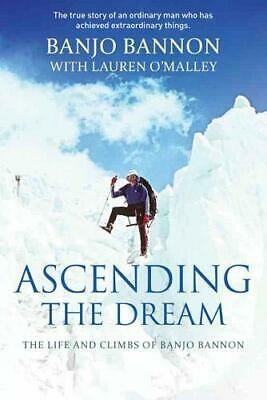 Ascending the Dream: The Life and Climbs of Ban... by O'Malley, Lauren Paperback