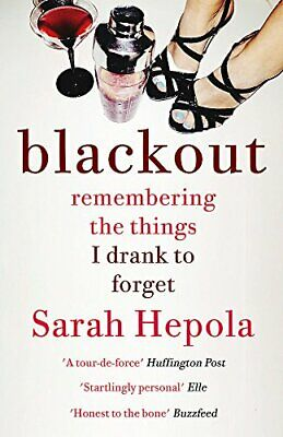 Blackout: Remembering the things I drank to forget by Hepola, Sarah Book The