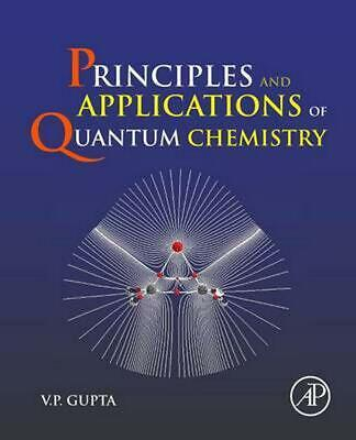 Principles and Applications of Quantum Chemistry by V.P. Gupta (English) Paperba