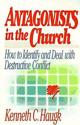 Antagonists in the Church : How to Identify and Deal with Destructive Conflict