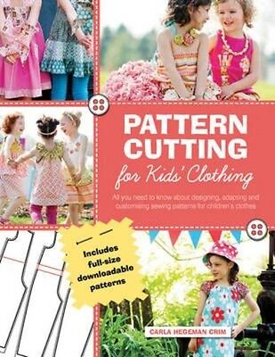 Pattern Cutting for Kids' Clothes by Carla Hegeman Crim