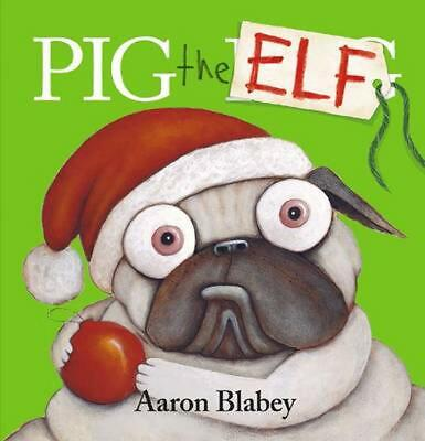 Pig the Pug Book 4: Pig the Elf by Aaron Blabey Hardcover Book Free Shipping!