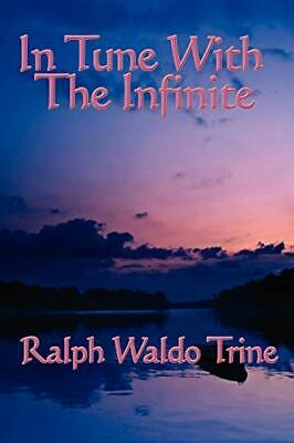 In Tune With The Infinite by Trine, Ralph Waldo Paperback Book The Cheap Fast