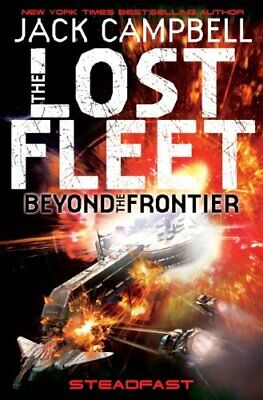 The Lost Fleet : Beyond the Frontier - Steadfast (Lost Fleet... by Jack Campbell