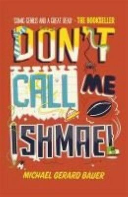 Dont Call Me Ishmael! by Michael Gerard Bauer (English)