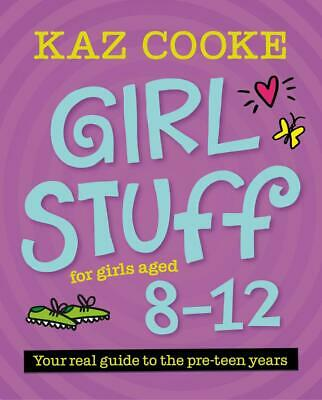 Girl Stuff for Girls Aged 8-12 by Kaz Cooke Paperback Book