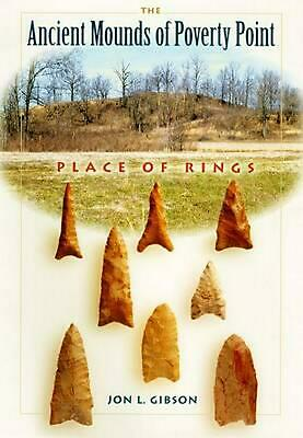The Ancient Mounds of Poverty Point: Place of Rings by Jon L. Gibson (English) P