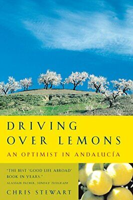 Driving Over Lemons: An Optimist in Andalucia by Stewart, Chris Paperback Book