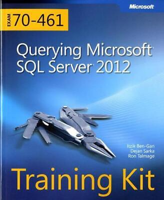Training Kit (Exam 70-461): Querying Microsoft SQL Server 2012 [With CDROM] by I