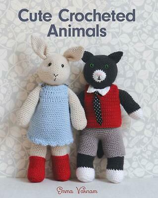 Cute Crocheted Animals: 10 Well-Dressed Friends to Make by Emma Varnam (English)