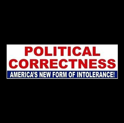 """NEW FORM OF INTOLERANCE"" window decal ANTI POLITICAL CORRECTNESS bumper sticker"
