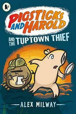 Pigsticks and Harold and the Tuptown Thief by Alex Milway (English) Paperback Bo