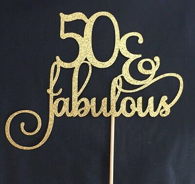 Fifty And Fabulous Cake Topper - Fifty Cake Topper - Gold Glitter -50 & Fabulous