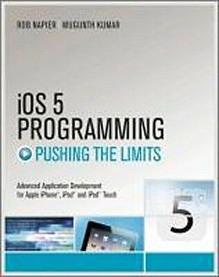 iOS 5 Programming Pushing the Limits, Rob Napier