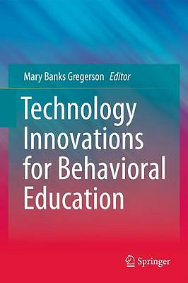 Technology Innovations for Behavioral Education, Mary Banks Gregerson