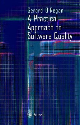 A Practical Approach to Software Quality, G. O'Regan
