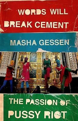 Words Will Break Cement, Masha Gessen