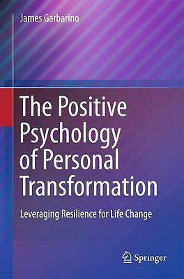 The Positive Psychology of Personal Transformation, James Garbarino