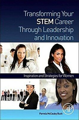 Transforming your STEM Career through Leadership and Innovation, Pamela McC ...