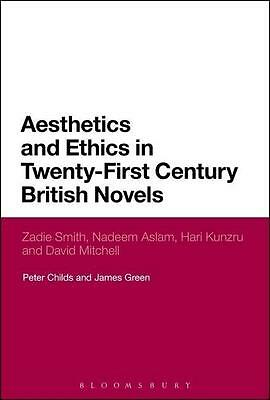 Aesthetics and Ethics in Twenty-First Century British Novels, Peter Childs