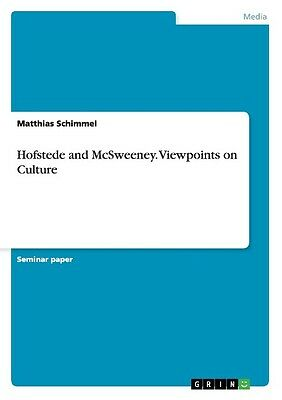 Hofstede and McSweeney. Viewpoints on Culture
