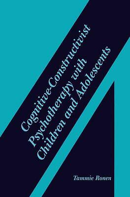 Cognitive-Constructivist Psychotherapy with Children and Adolescents, Tammi ...
