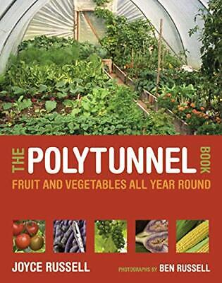 The Polytunnel Book: Fruit and Vegetables All Yea... by Russell, Joyce Paperback