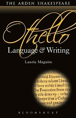 Othello: Language and Writing Laurie Maguire