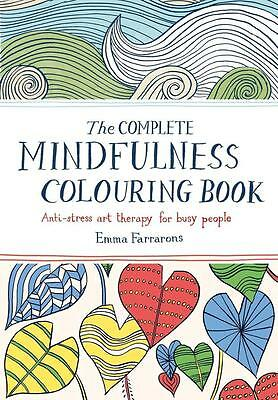 The Complete Mindfulness Colouring Book, Emma Farrarons