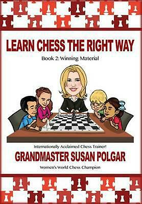 Learn Chess the Right Way!: Book 2: Winning Material by Susan Polgar (English) P