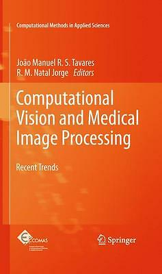 Computational Vision and Medical Image Processing, João Manuel R. S. Tavares