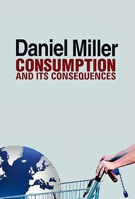 Consumption and Its Consequences, Daniel Miller