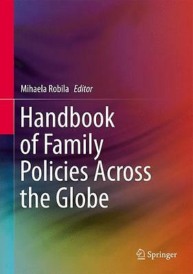 Handbook of Family Policies Across the Globe, Mihaela Robila
