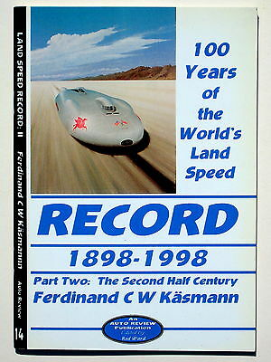 100 Years of the World's Land Speed Record 1898 – 1998: Part Two of Two