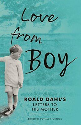 Love from Boy: Roald Dahl's Letters to his Mother by Sturrock, Donald Book The