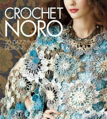 Crochet Noro: 30 Dazzling Designs by Sixth&spring Books Hardcover Book (English)