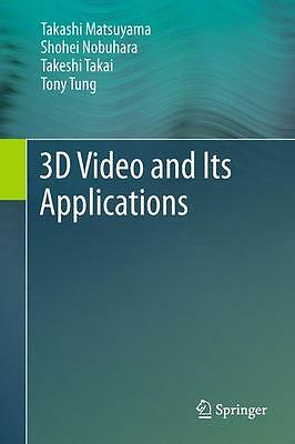 3D Video and its Applications, Takashi Matsuyama