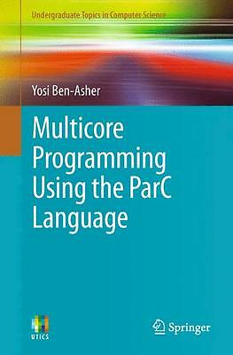 Multicore Programming Using the ParC Language, Yosi Ben-Asher